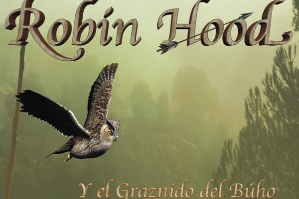 `Robin Hood y el Graznido del Búho´, 17 de noviembre en Alcobendas