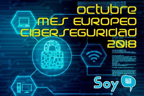 Este mes de octubre es el mes europeo de la ciberseguridad, es la sexta edición y se celebra en toda Europa