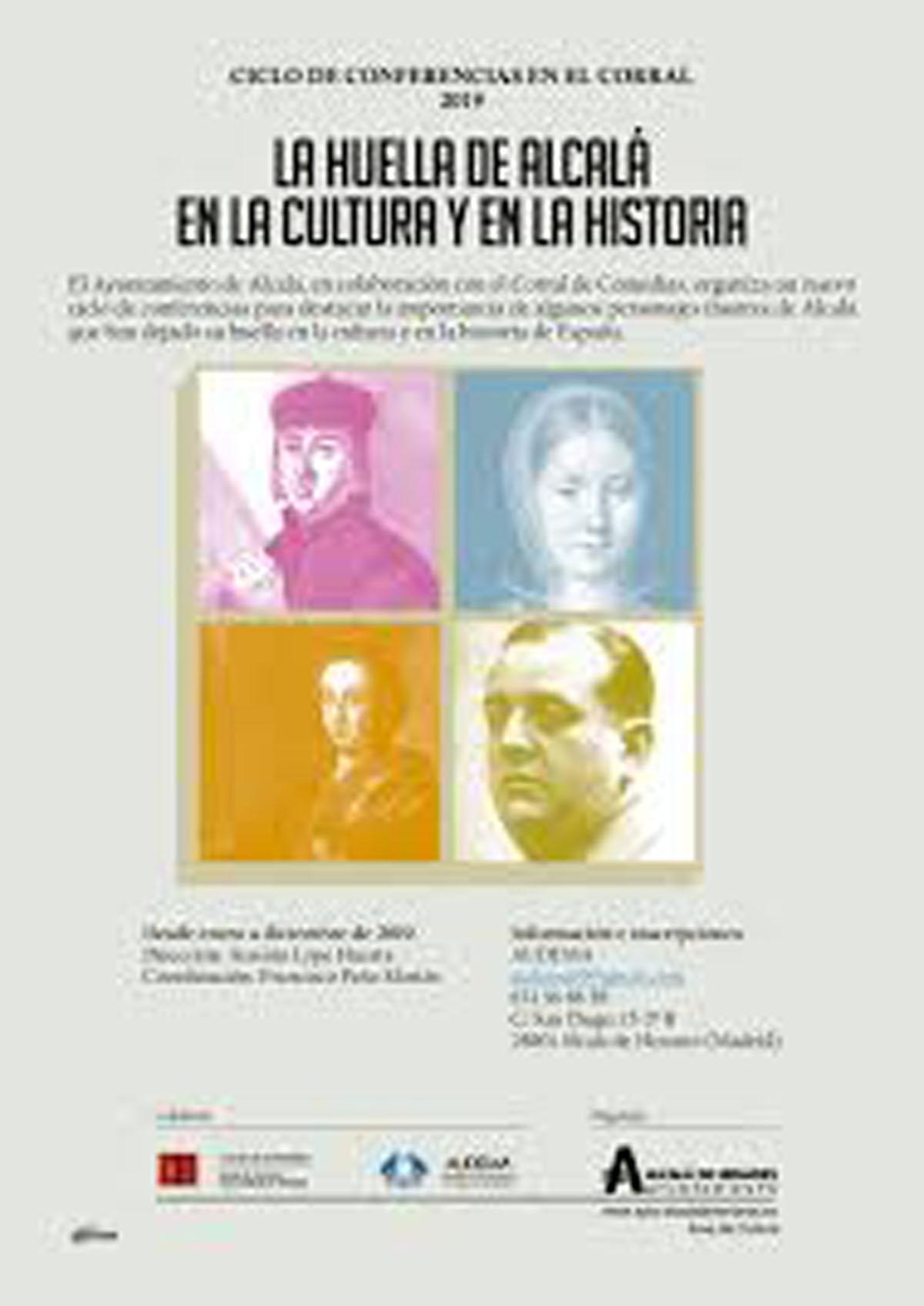 Lee todo sobre el evento La huella de Alcalá en la cultura y en la historia II (Ciclo de conferenciasen el Corral 2020)