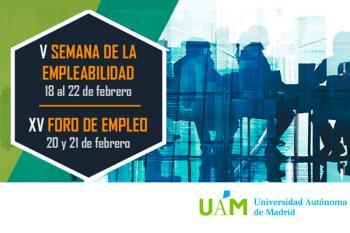 Del 18 al 22 de febrero la Universidad celebra la V Semana de Empleabilidad y XV Foro de Empleo UAM