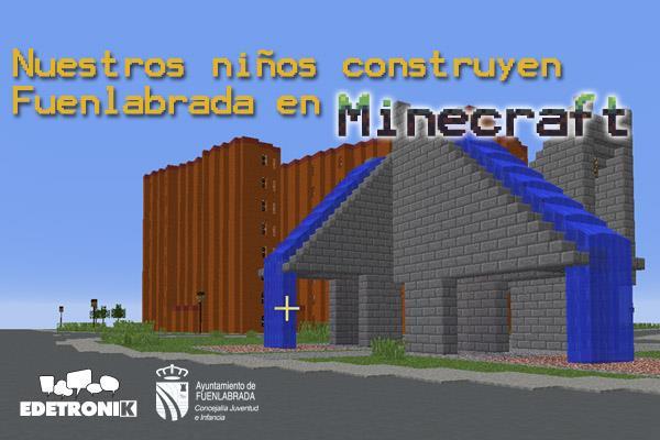 Los niños y niñas de las Fuenlicolonias construyen Fuenlabrada con Minecraft®