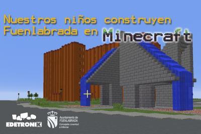 Lee toda la noticia 'Los niños y niñas de las Fuenlicolonias construyen Fuenlabrada con Minecraft®'