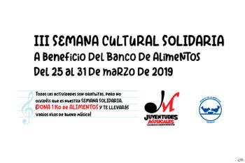 Del 25 al 31 de marzo se celebra la III Semana Cultural Solidaria en favor del banco de alimentos