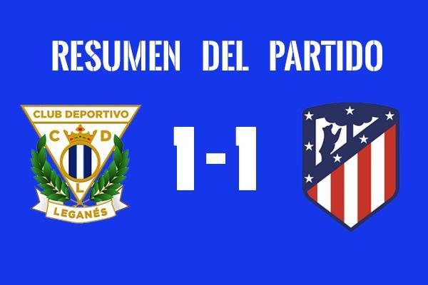 Resumen del Leganés vs Atleti