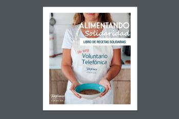 Fundación Telefónica comparte las recetas recogidas tras su campaña #AlimentandoSolidaridad