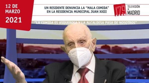 """Mayor de la Residencia Municipal Juan XXIII: """"La comida es una bazofia [...] y la alcaldesa pasa de nosotros"""""""