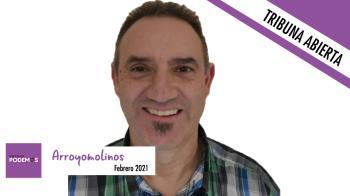 Opinión |Tribuna abierta de Podemos Arroyomolinos
