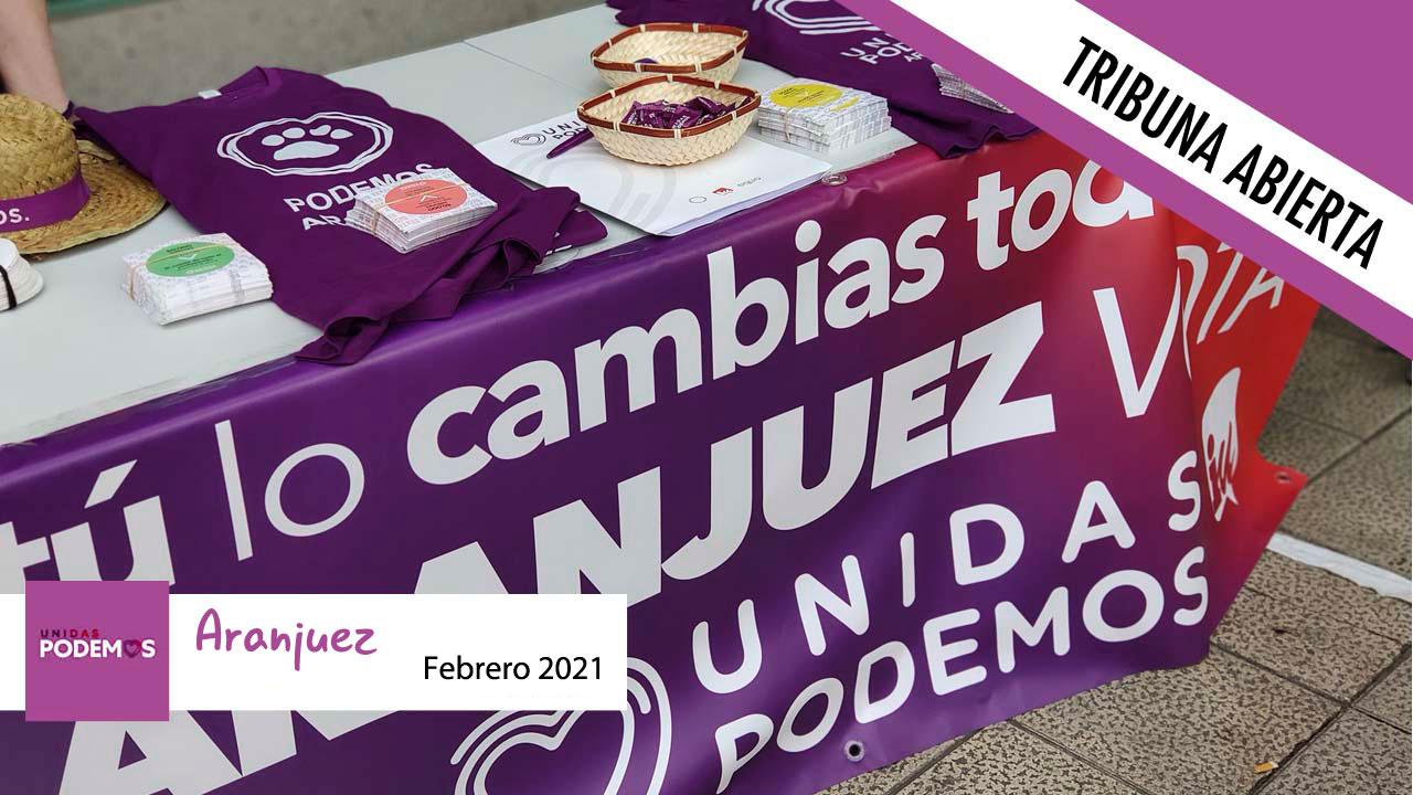 Opinión | Tribuna Abierta del grupo municipal de Unidas Podemos en el Ayuntamiento de Aranjuez